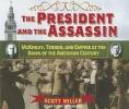 Miller, Scott,The President and the Assassin