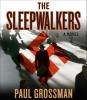 Grossman, Paul,The Sleepwalkers