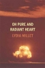 Lydia Millet,Oh Pure and Radiant Heart