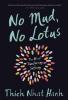 Hanh, Thich Nhat,No Mud, No Lotus