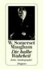 Maugham, W. Somerset,Die halbe Wahrheit