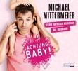 Mittermeier, Michael,Achtung Baby!