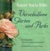 Rilke, Rainer Maria,Verschollene Gärten und Parks