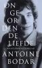 <b>Wim  Houtman, Antoine  Bodar</b>,Ongeordende liefde