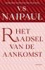 <b>V.S.  Naipaul</b>,Het raadsel van de aankomst