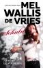 Mel  Wallis de Vries,Schuld
