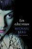<b>Michael  Berg</b>,Een echte vrouw
