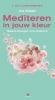 Ina  Fidder,Mediteren in jouw kleur, 1 cd-luisterboek, maand spiritualiteit, balans brengen in je chakra`s