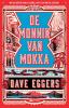 Dave  Eggers,De monnik van Mokka