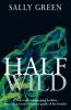 Sally  Green,Half wild