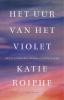 <b>Katie  Roiphe</b>,Het uur van het violet