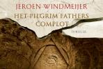 <b>Jeroen  Windmeijer</b>,Het Pilgrim Fathers complot DL