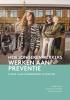<b>Judith Metz, Jeremy Rijnders, Jolanda Sonneveld</b>,Hoe jongerenwerkers werken aan preventie