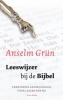 <b>Anselm  Grun</b>,Leeswijzer bij de bijbel