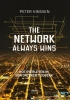 <b>Peter  Hinssen</b>,The network always wins