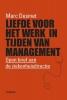 Marc  Desmet ,Liefde voor het werk in tijden van management (POD)