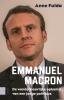 Anne  Fulda ,Emmanuel Macron, De wonderbaarlijke opkomst van een jonge politicus