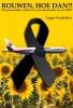 Lique  Fredriksz ,MH17 Rouwen, Hoe Dan?!