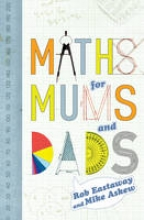 Rob Eastaway,   Mike Askew Maths for Mums and Dads