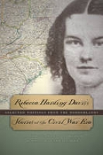 Rebecca Harding Davis`s Stories of the Civil War Era