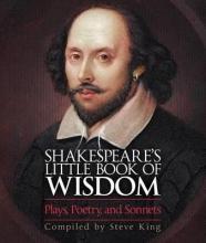 King, Steve Shakespeare`s Little Book of Wisdom