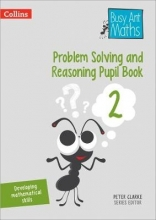Peter Clarke Problem Solving and Reasoning Pupil Book 2