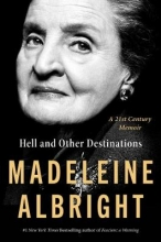 Madeleine Albright Hell and Other Destinations