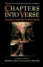 Robert (Professor of English, Seton Hall University) Atwan,   Laurance (Instructor, Dowling College) Wieder Chapters into Verse: Volume Two: Gospels to Revelation
