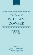 William Cowper,   John D. (Professor of English, Professor of English, University of Toronto) Baird,   Charles (Director of the Frick Collection, New York) Ryskamp The Poems of William Cowper: Volume I: 1748-1782