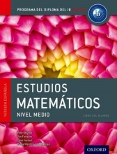 Peter Blythe,   Jim Fensom,   Jane Forrest,   Paula Waldman de Tokman IB Estudios Matematicos Libro del Alumno: Programa del Diploma del IB Oxford