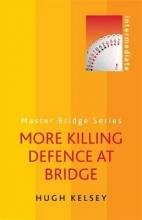 Hugh Kelsey More Killing Defence at Bridge