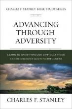 Charles F. Stanley Advancing Through Adversity