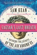 Sam Kean Caesar`s Last Breath
