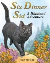 Moore, Inga Six Dinner Sid: A Highland Adventure