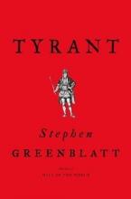 Greenblatt, Stephen Tyrant - Shakespeare on Politics