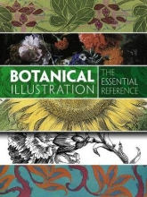 Carol Belanger Grafton Botanical Illustration: The Essential Reference