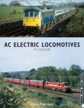 Gavin Morrison BR AC Electric Locomotives in Colour