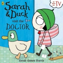 Harris, Sarah Gomes Sarah and Duck Visit the Doctor