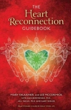 Lee McCormick,   Mary Faulkner,   Joan Z., Ph.D. Borysenko,   William S. Taegel The Heart Reconnection Guidebook