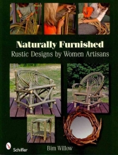 Bim Willow Naturally Furnished: Rustic Designs by Women Artisans