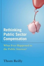 Reilly, Thom Rethinking Public Sector Compensation
