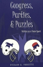 Richard G. Forgette Congress, Parties, and Puzzles