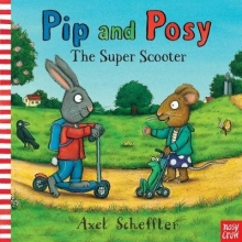 Scheffler, Axel Pip and Posy: The Super Scooter