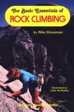 Michael A. Strassman,   John McMullen The Basic Essentials of Rock Climbing