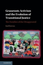 Kovras, Iosif Grassroots Activism and the Evolution of Transitional Justice