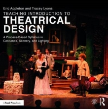 Appleton, Eric,   Lyons, Tracey Teaching Introduction to Theatrical Design