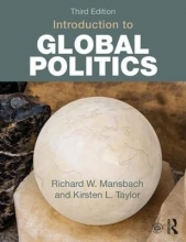 Richard W. Mansbach,   Kirsten L. Taylor Introduction to Global Politics