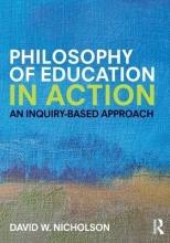 David W. (Stevenson University, USA) Nicholson Philosophy of Education in Action