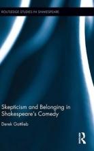 Gottlieb, Derek Skepticism and Belonging in Shakespeare`s Comedy