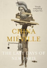 Mieville, China Last Days of New Paris